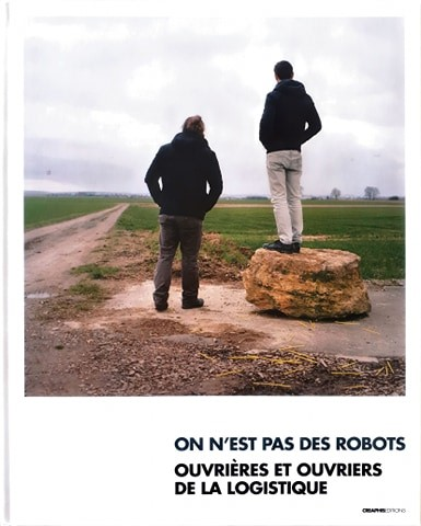 Couverture d'ouvrage: On n'est pas des robots : Ouvrières et ouvriers de la logistique