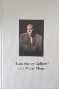 "Couverture d'ouvrage: ""I am Aurore Colbert"" said Marie Mons."