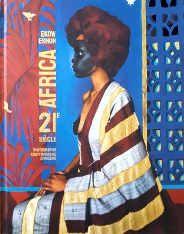 Couverture d'ouvrage: Africa 21e siècle : Photographie contemporaine africaine